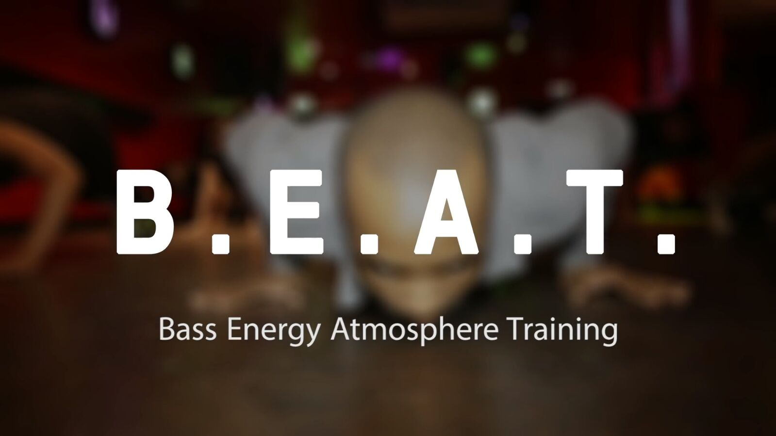 B.E.A.T. (Bass Energy Atmosphere Training)