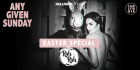 Any Given Sunday: Easter Special