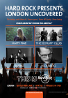 HARD ROCK PRESENTS LONDON UNCOVERED