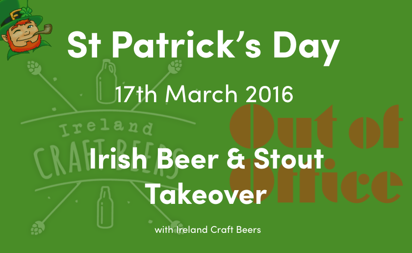 St Patrick's Day - Irish Beer and Stout Takeover