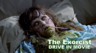 The Exorcist - DRIVE IN MOVIE