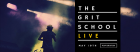 THE GRIT SCHOOL LIVE