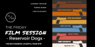 The Friday Film Session: Reservoir Dogs