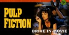 Pulp Fiction - DRIVE IN MOVIE