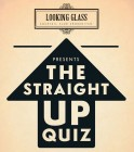 The straight up quiz!