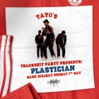 Tayo's Tracksuit Party: Plastician £1 Tickets