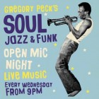 Gregory Peck's Jazz, Funk and Soul open mic