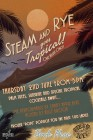 Steam and Rye goes Tropical!