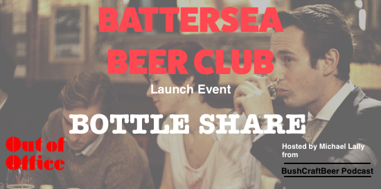 Battersea Beer Club - BOTTLE SHARE