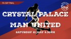 FA CUP FINAL - Manchester United v Crystal Palace
