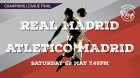 CHAMPIONS LEAGUE FINAL -Atlético Madrid V Real Madrid