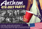 ANTHEM 4TH JULY PARTY!