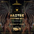 Montezuma London :: Notting Hill Carnival #Aztec Night - DJ Tony Psicitelli