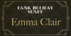 Bank Holiday Sunday with Emma Clair