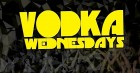 Vodka Wednesdays - The maker of legendary hangovers