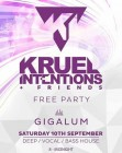 Kruel Intentions & friends Saturday Night Sessions Gigalum