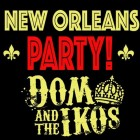 New Orleans Party - Dom & The Ikos
