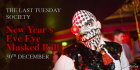 The Last Tuesday Society - The New Year's Eve Eve Masked Ball