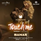 "MONTEZUMA London::  ""TOUCH ME""  Thursday with DJ Raman"