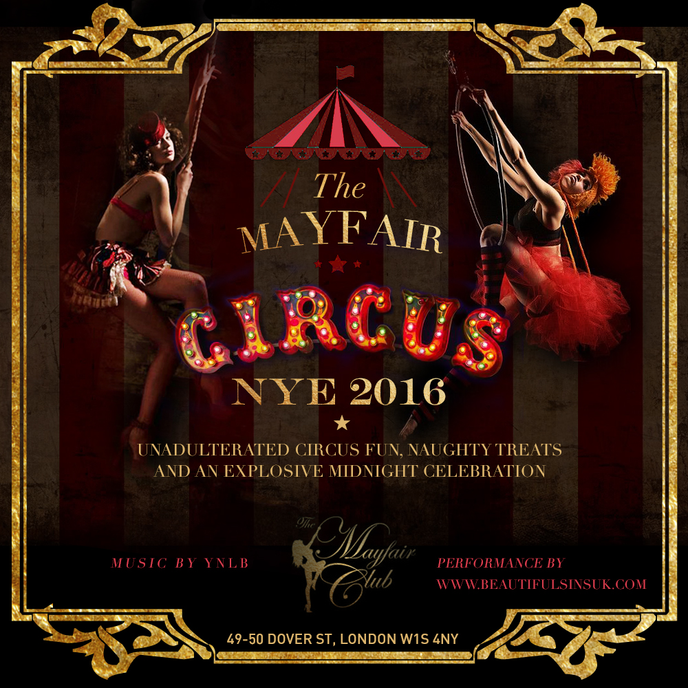 The Mayfair Circus New Years Eve Party 2016 The Mayfair