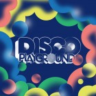 DISCO PLAYGROUND ..cOme plAy..