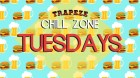 Chill Zone Tuesdays