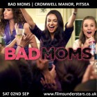 FILMS UNDER STARS BAD MOMS