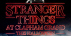 The Clapham Grand - Stranger Things 2 Immersive Screening & 80's party!
