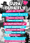 Supa Dupa Fly x Warehouse Party