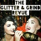 The Glitter & Grind Revue