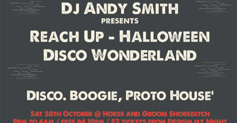 DJ Andy Smith's ( Ex Portishead)  Reach Up – Halloween Disco Wonderland , Midnight Riot Dj's  ++