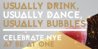 New Years Eve at Be At One!