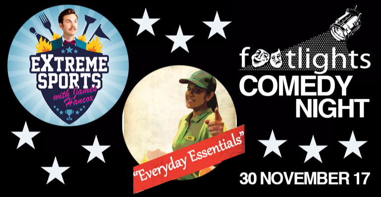 FOOTLIGHTS COMEDY NIGHT: EXTREME SPORTS with James Hancox & EVERYDAY ESSENTIALS by JULIE HABIB
