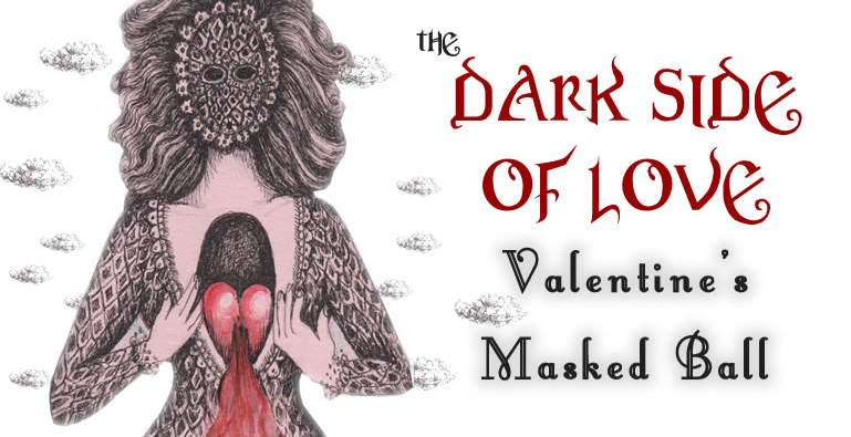 The Dark Side of Love - A Valentine's Ball