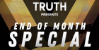 Truth End of Month Special