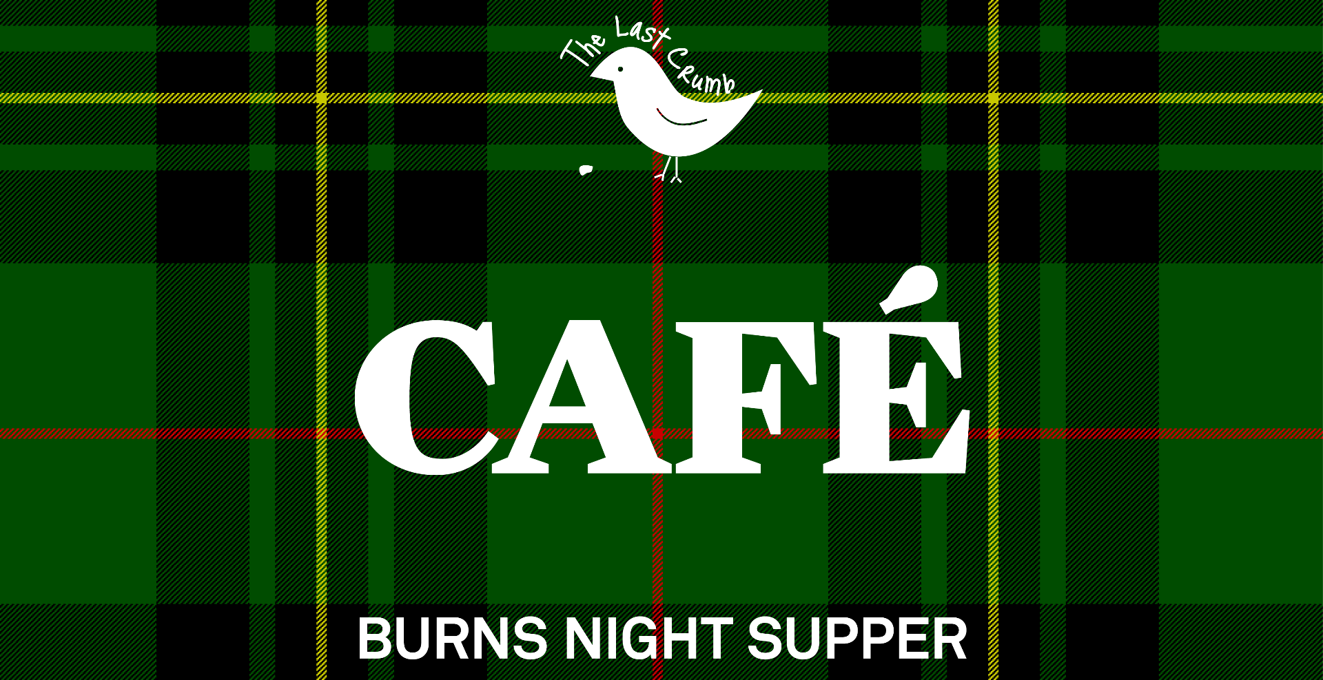 The Last Crumb Burns Night Supper