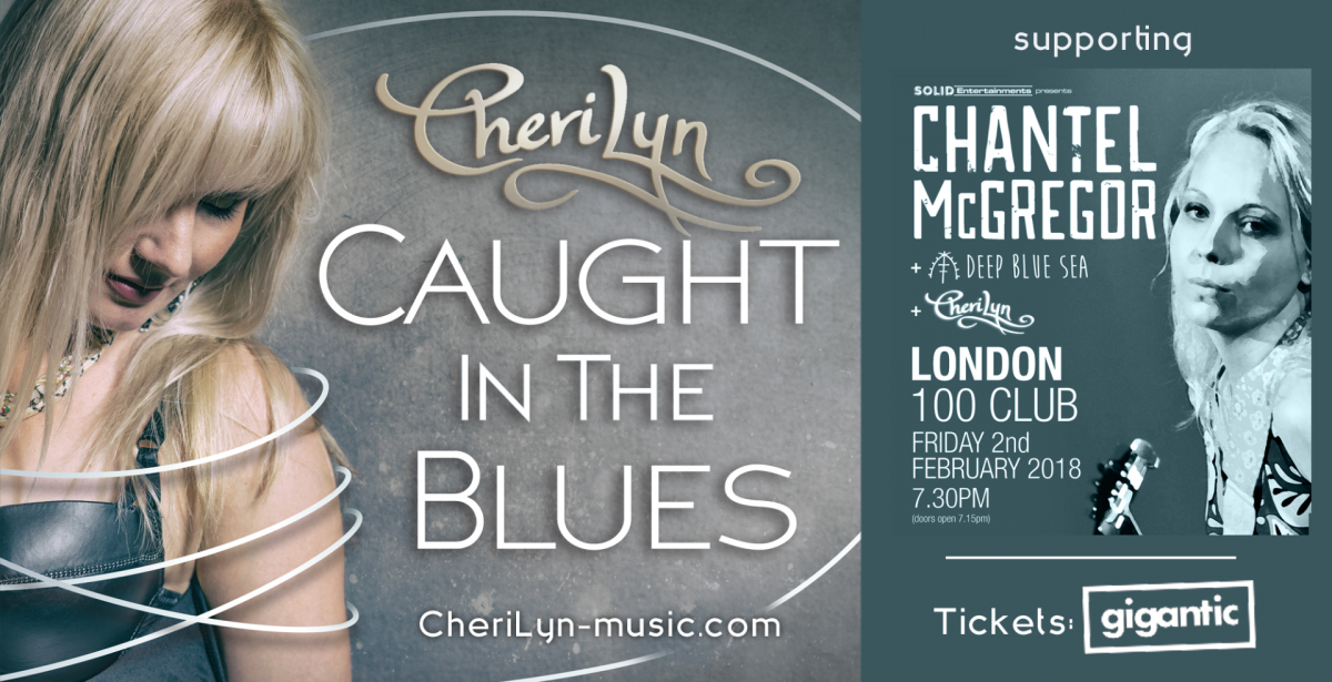 Chantel McGregor, Deep Blue Sea and Cheri Lyn live at the 100 Club London
