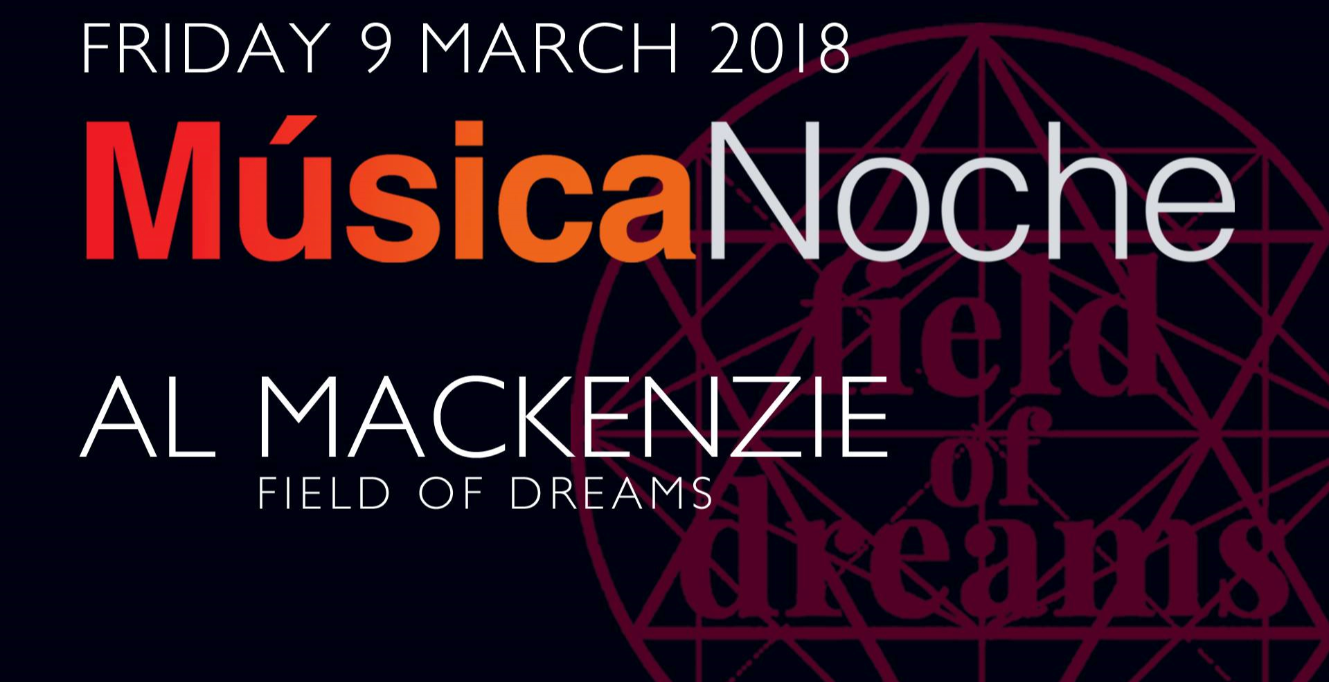 Música Noche - with Al Mackenzie (Field Of Dreams)