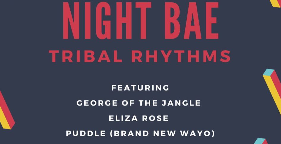 Night Bae: Tribal Rhythms & Chicken & Beer