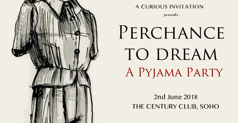 PERCHANCE TO DREAM - A Pyjama Party