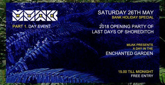 Muak. Day & Night - Opening Party of Last Days Of Shoreditch