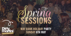 May Bank Holiday Party - Spring Sessions