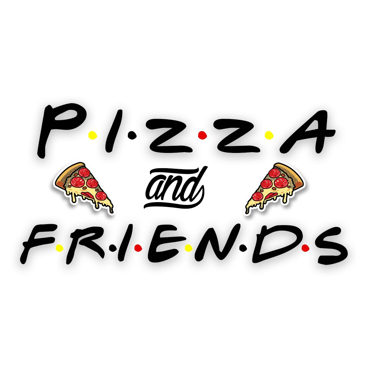 Pizza & Friends