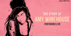 The Story of Amy Winehouse: Performed Live