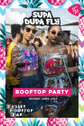 Supa Dupa Fly  x Rooftop Party