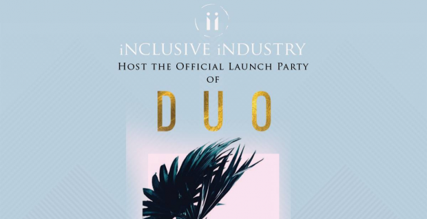 Duo Official Launch Party Hosted By Inclusive Industry