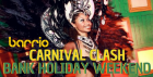 BARRIO CARNIVAL CLASH - BANK HOLIDAY SPECIAL