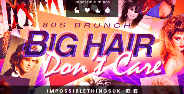 Big Hair Don't Care! 80s Brunch
