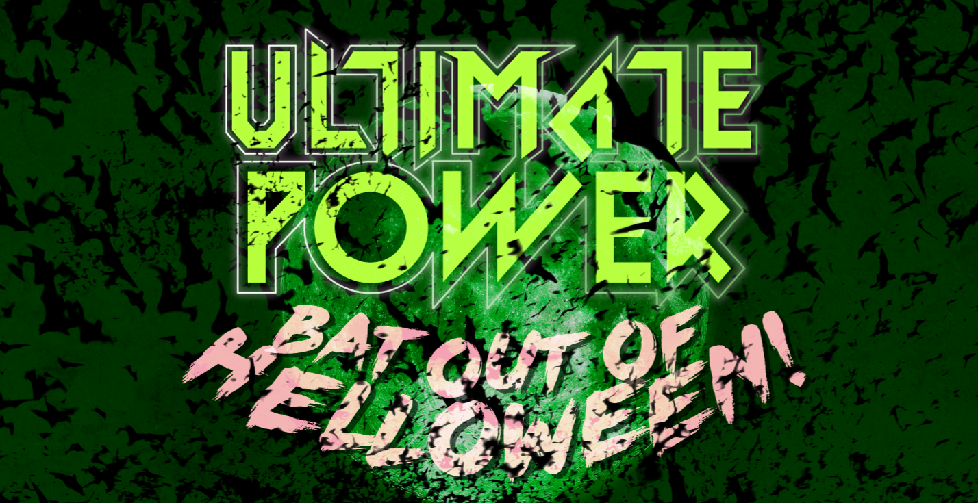 Ultimate Power - Bat Out Of Helloween