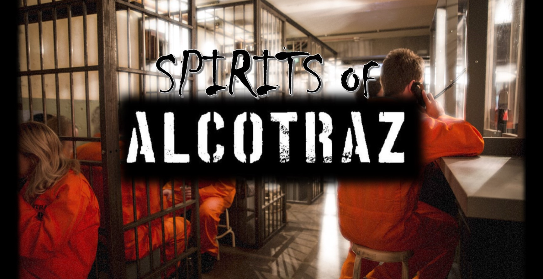 THE SPIRITS OF ALCOTRAZ - HALLOWEEN SPECIAL